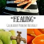 Healing Gallbladder Problems Naturally -I Saved Myself $20,000!