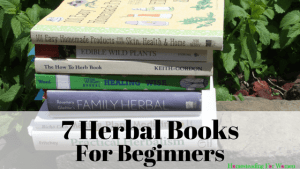 7 Herbal Books For Beginners and The Book You Must Get First
