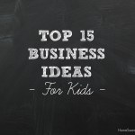 Top 15 Business Ideas and Ways for Kids to Make Money