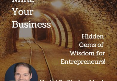 Mine Your Business Episode 9-5: Open to Opportunities