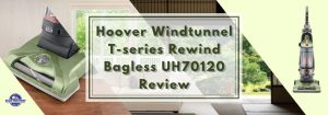 Hoover Windtunnel T-series Rewind Bagless UH70120 Review