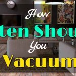 How Often Should You Vacuum?