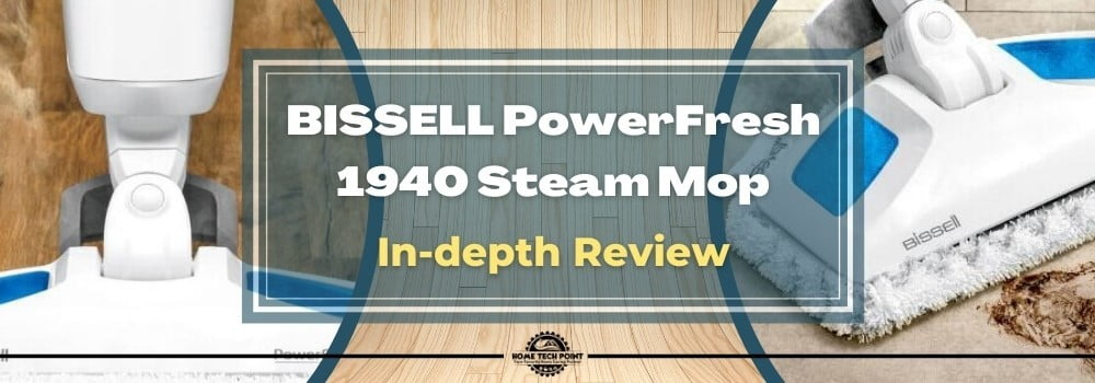 BISSELL PowerFresh 1940 Steam Mop Review