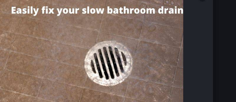 how to fix a slow draining bathroom