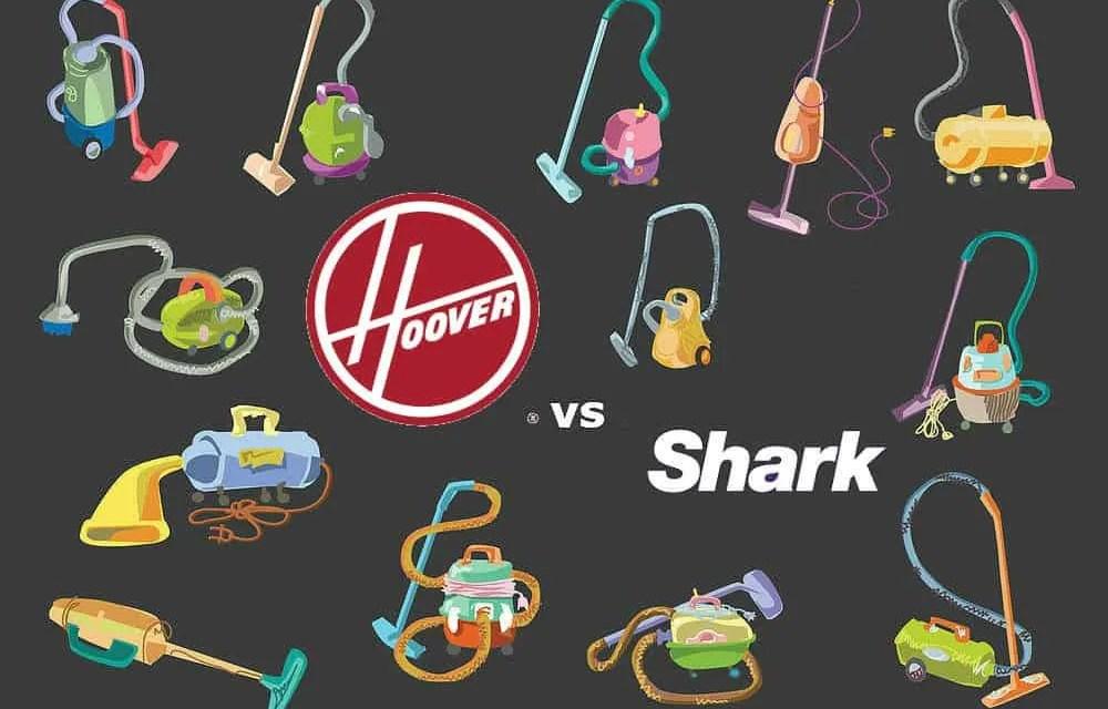 Hoover vs Shark Vacuums – 2018 Models Compared
