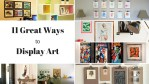 11 Great Ways To Display Art In Your Home