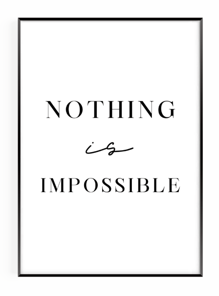 Nothing is impossible motivational wall art print