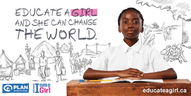 Educate a Girl and She Can Change the World: Plan International Canada