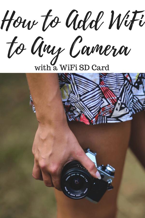 How to Add WiFi to Any Camera with a WiFi SD Card