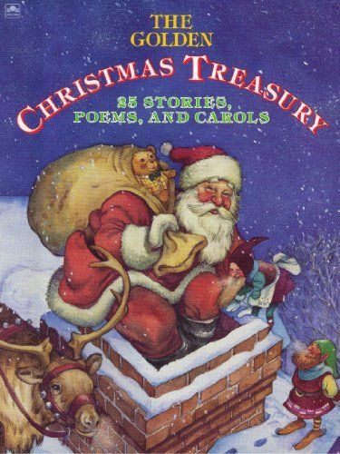 The Golden Christmas Treasury: 25 Stories, Poems, and Carols