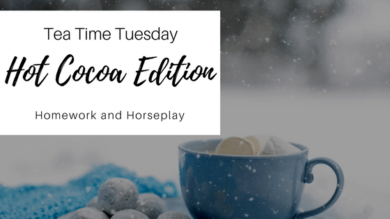 Tea Time Tuesday Hot Cocoa Edition