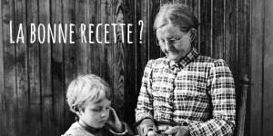 Read more about the article La bonne recette ?
