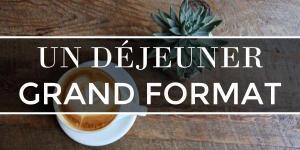 Read more about the article Un déjeuner grand format