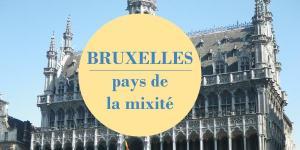 Bruxelles, pays de la mixité