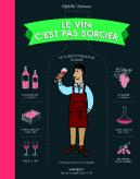 Le vin c'est pas sorcier d'Ophélie Neiman