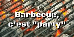 Barbecue, c'est « party »