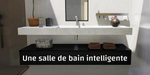 Une salle de bain intelligente