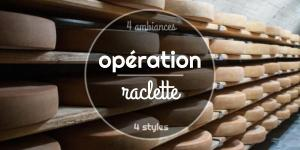 Opération raclette