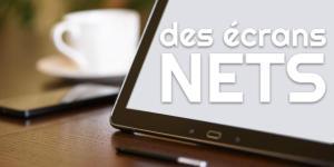 Read more about the article Des écrans nets