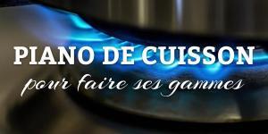 Read more about the article Piano de cuisson, pour faire ses gammes
