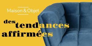 Read more about the article Maison & Objet, des tendances affirmées