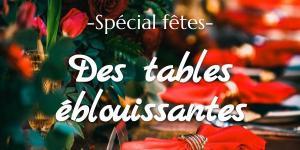 Des tables éblouissantes