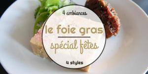 Spécial fêtes : le foie gras