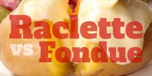 Raclette vs fondue