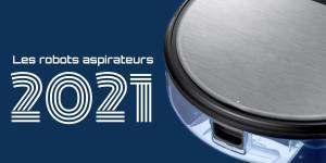 Les robots aspirateurs 2021