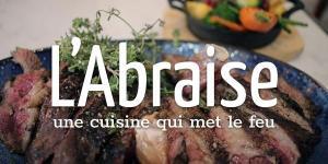 Read more about the article L'Abraise,une cuisine qui met le feu