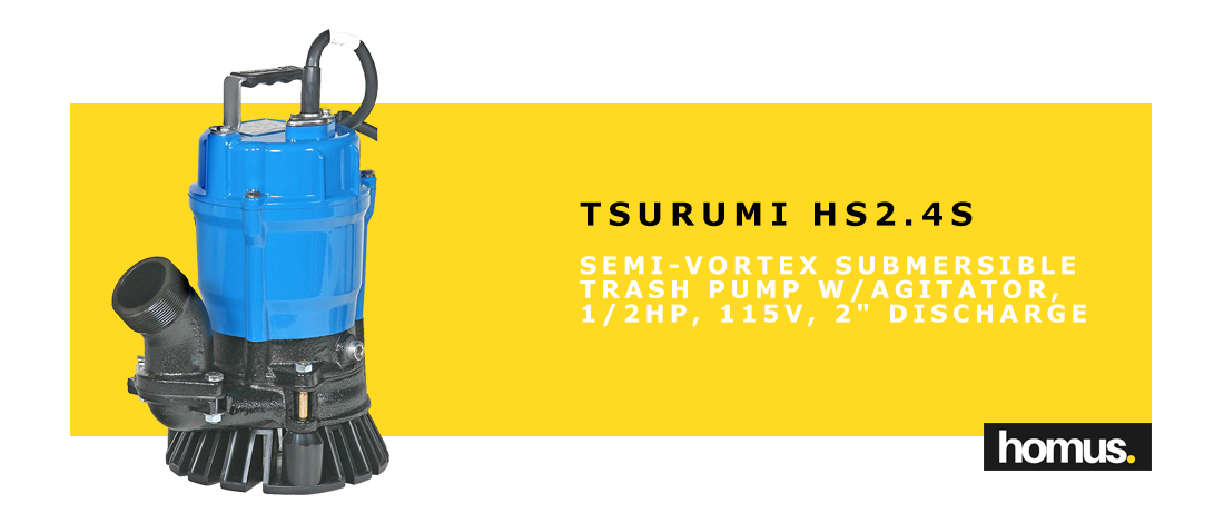 Tsurumi HS2.4S; semi-vortex submersible trash pump w agitator, 1 2hp, 115V, 2 discharge