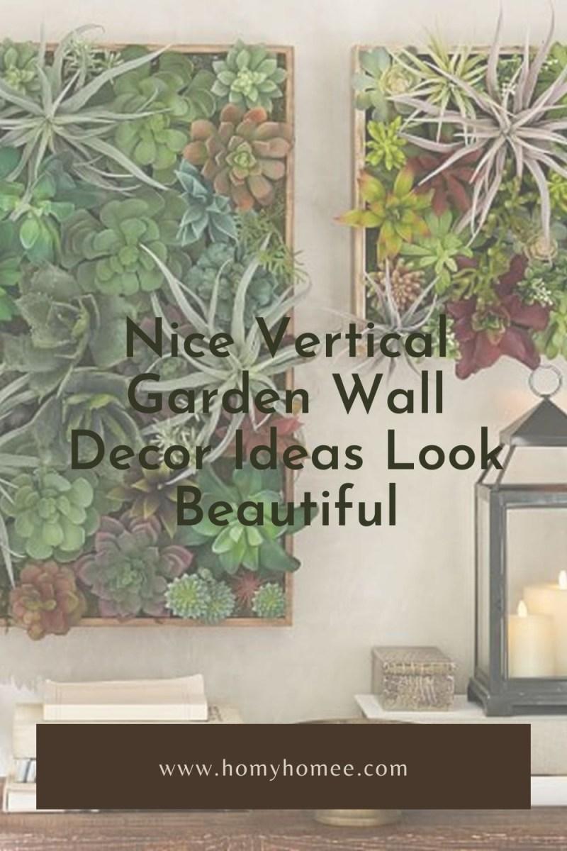 Nice Vertical Garden Wall Decor Ideas Look Beautiful