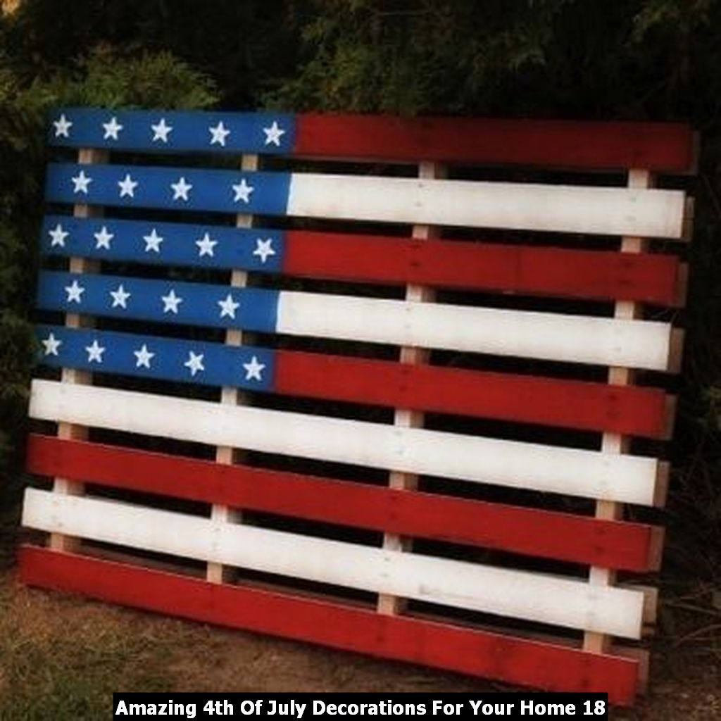 Amazing 4th Of July Decorations For Your Home 18