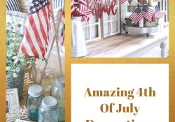 Amazing 4th Of July Decorations For Your Home