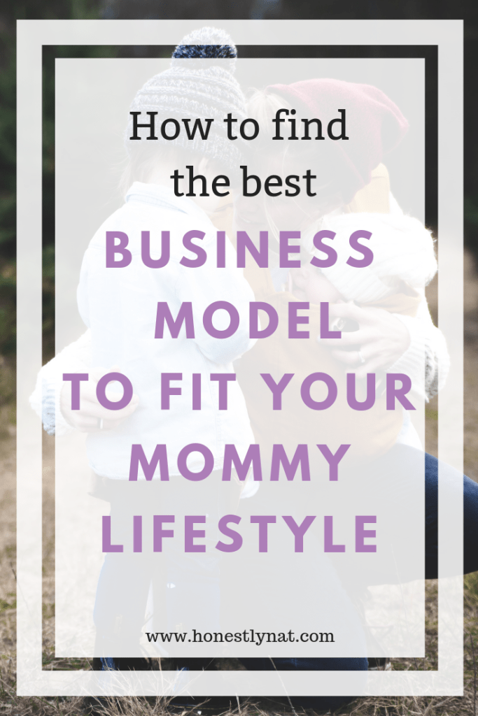 "Mom and toddler hugging with the text overlay ""How to find the best business model to fit your mommy lifestyle"""