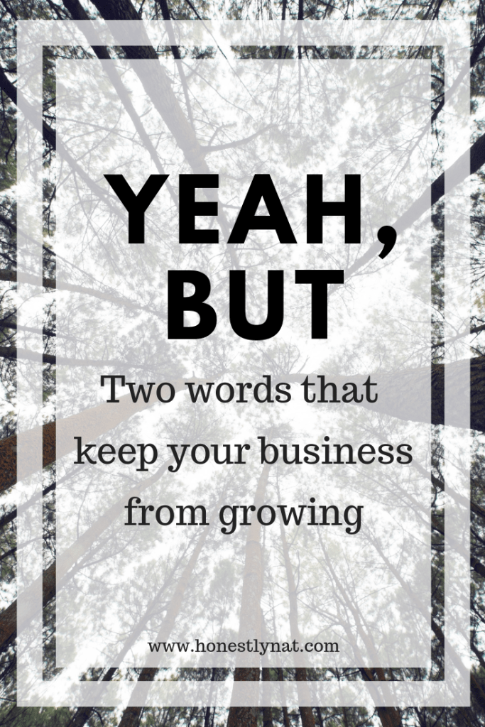 "Straight up view of tall trees from the ground with the text overlay ""Yeah, but - Two words that keep your business from growing"""