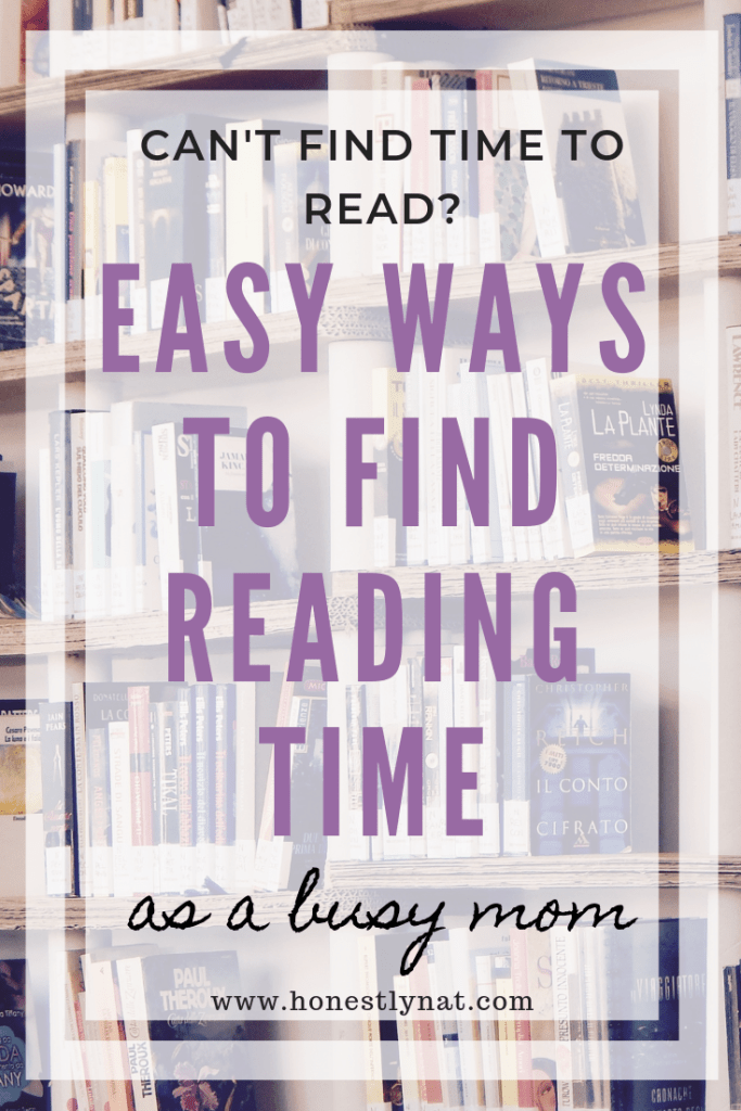 "Library stacks with the text overlay ""Can't find time to read? Easy ways to find reading time as a busy mom"""