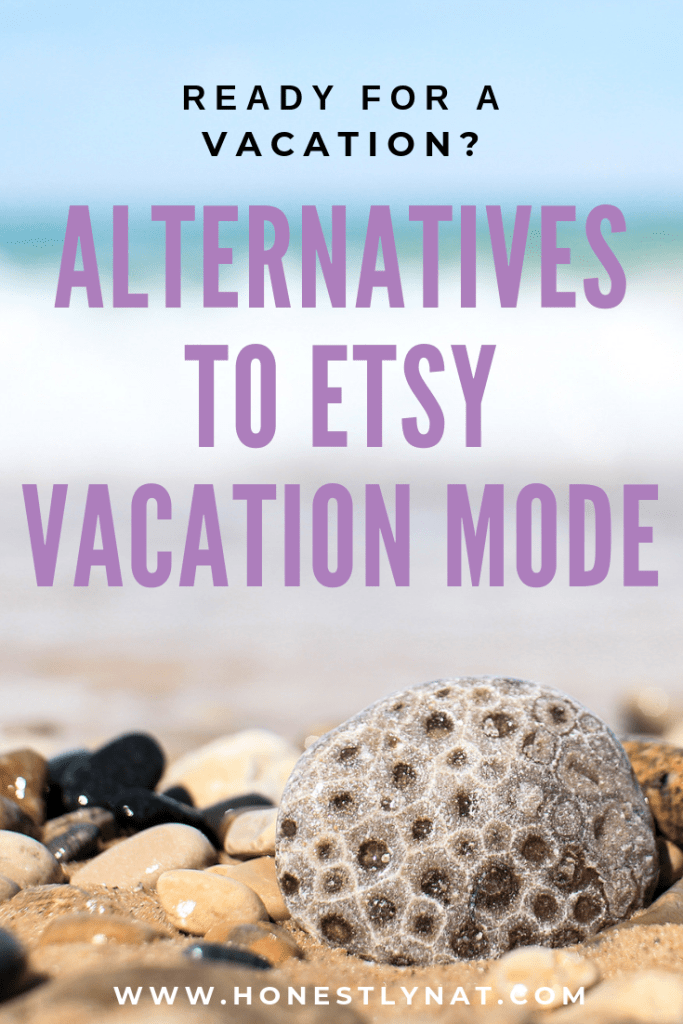 "Seashells on the beach with the text overlay ""Ready for a vacation?  Alternatives to Etsy Vacation Mode"""