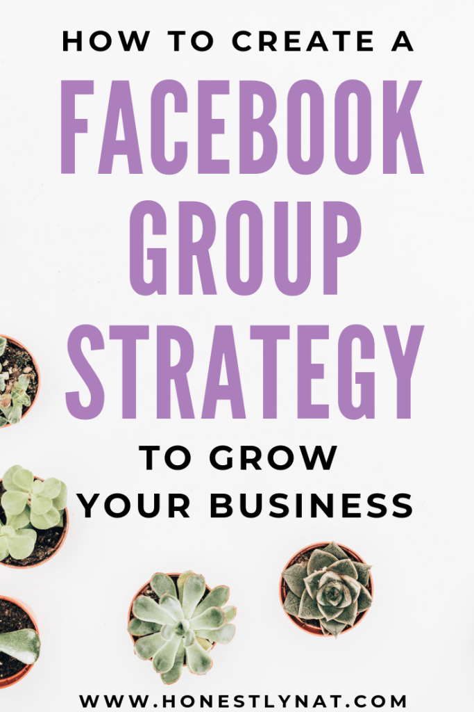 "Flat lay of succulants with the text overlay ""How to create a Facebook Group Strategy to Grow your Business"""
