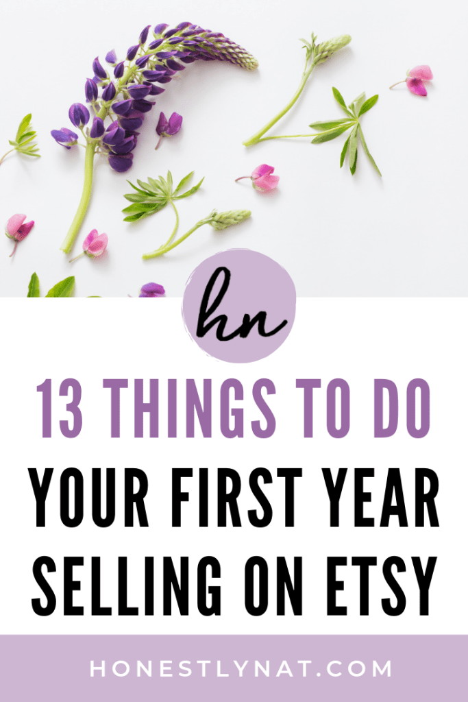 """Pretty lupine flowers with the text overlay """"13 Things to Do your First Year Selling on Etsy"""""""