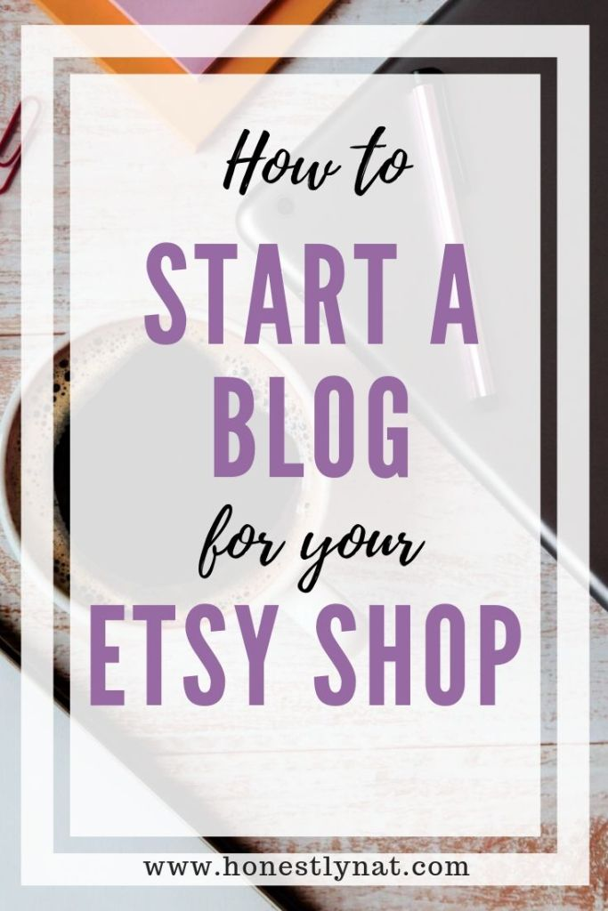 """Desk flat lay with laptop and cup of coffee and the text overlay """"How to start a blog for your Etsy shop"""""""