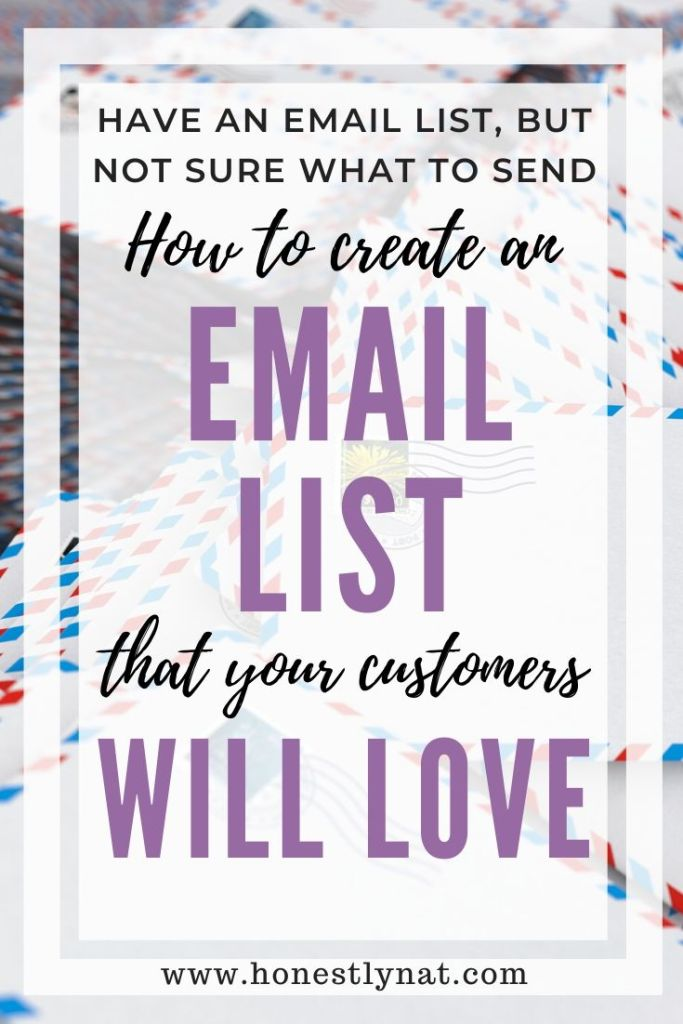 "Stack of letters with the text overlay ""Have an email list, but not sure what to send, How to create an email list that you customers will love"""