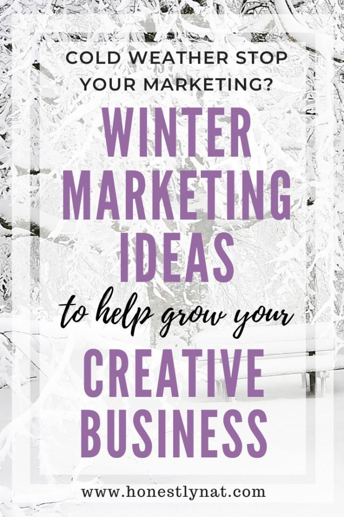 "Snowy scene with bench and the text overlay ""Cold weather stop your marketing?  Winter marketing ideas to help grow your creative business"""