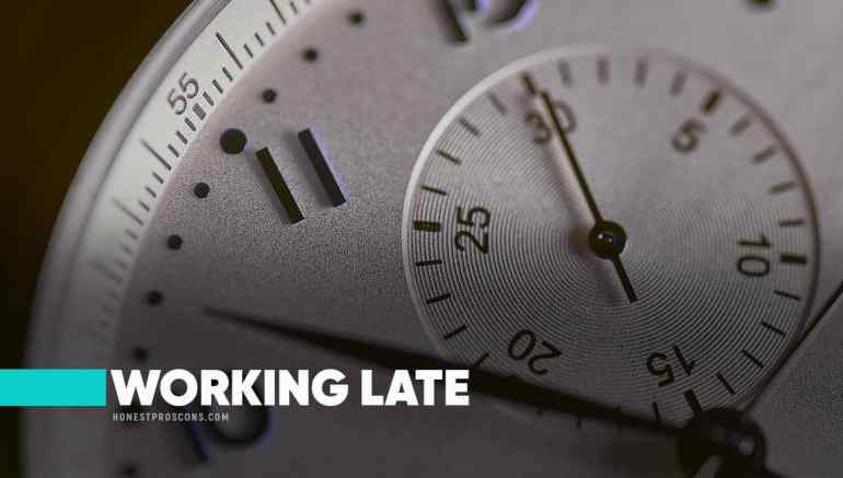 Pros and Cons of Working Late