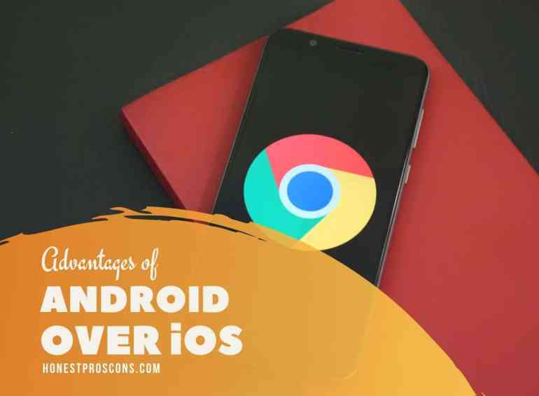 advantages of android over ios