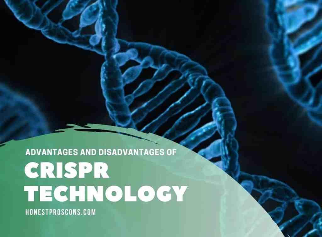 Advantages and Disadvantages of CRISPR Technology