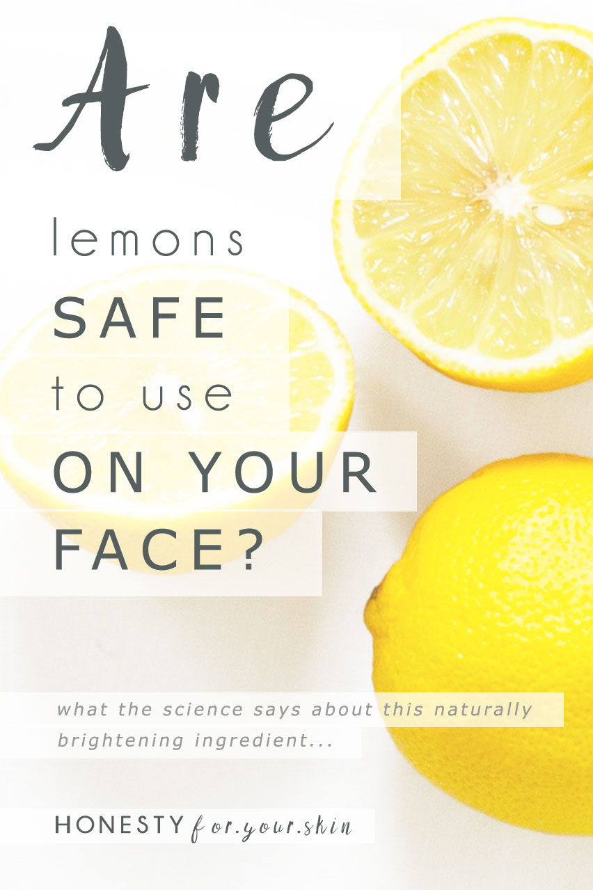 Is It Safe To Put Lemon Juice On Your Face? I Like How That Rhymes