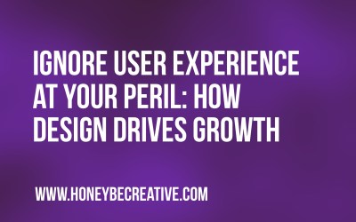 Ignore user experience at your peril – how design drives growth