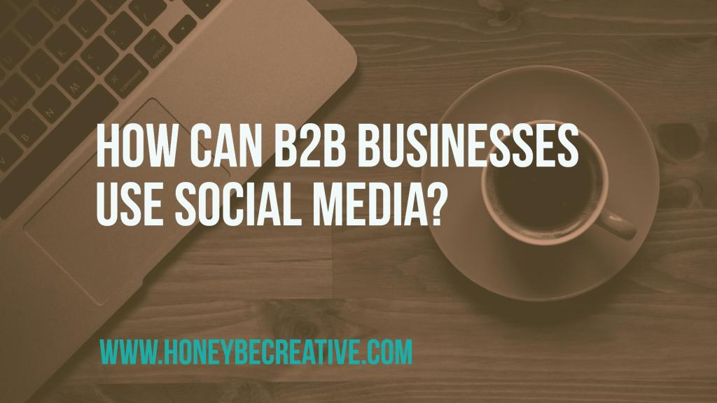 How Can B2B Businesses Use Social Media