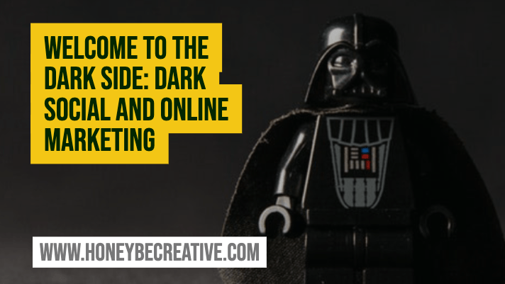 Welcome to the Dark Side: Dark Social and Online Marketing